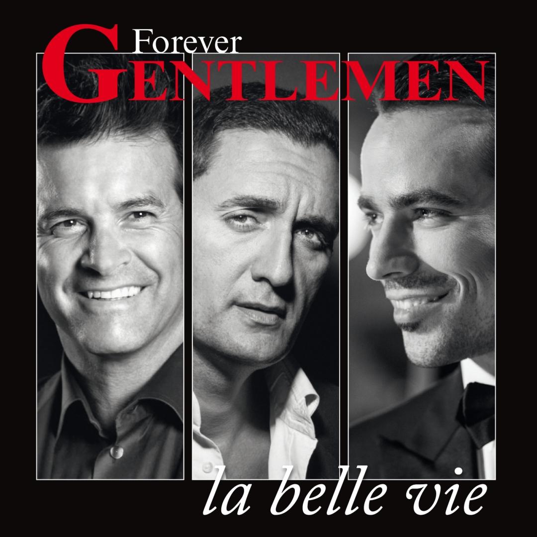 Forever Gentlemen - La belle vie